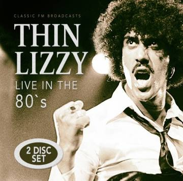Live In The 80's-Thin Lizzy 50932
